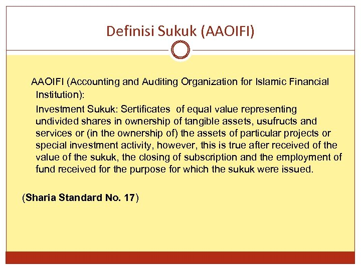 Definisi Sukuk (AAOIFI) AAOIFI (Accounting and Auditing Organization for Islamic Financial Institution): Investment Sukuk:
