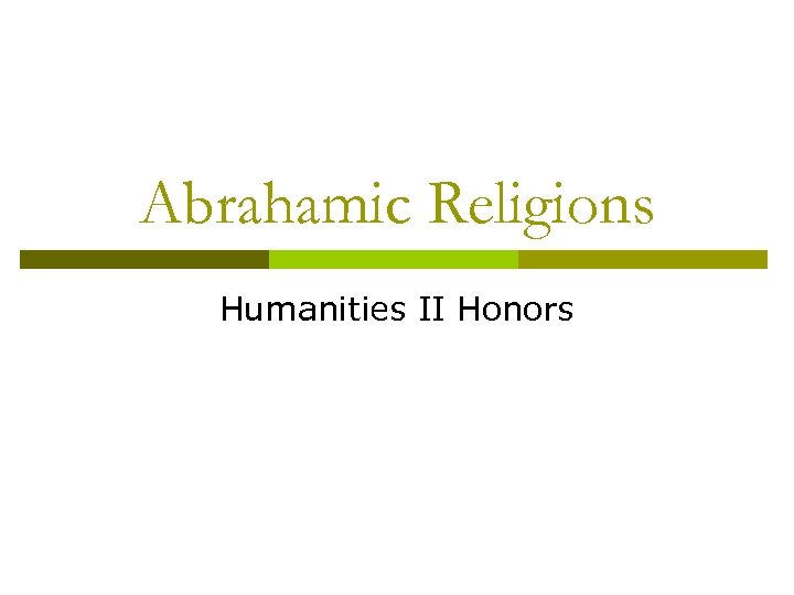 Abrahamic Religions Humanities II Honors
