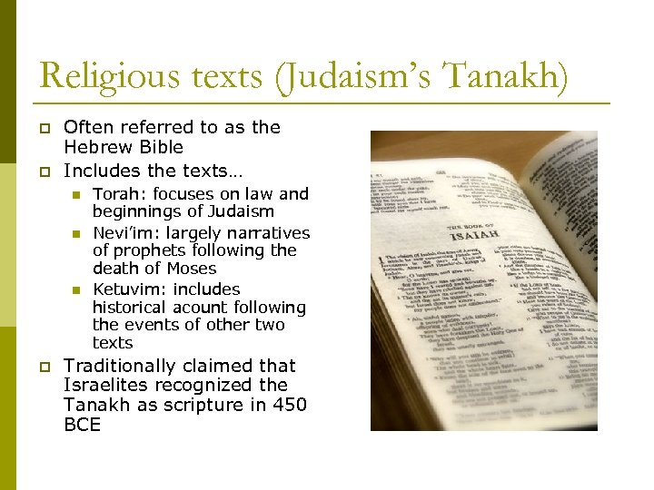 Religious texts (Judaism's Tanakh) p p Often referred to as the Hebrew Bible Includes