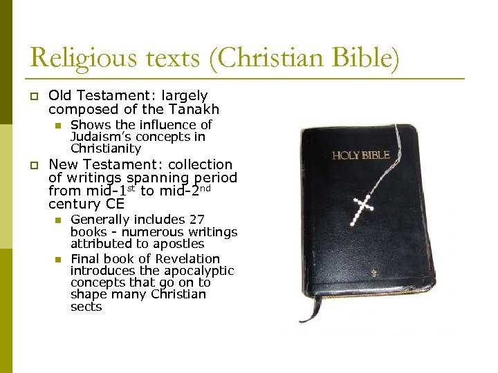 Religious texts (Christian Bible) p Old Testament: largely composed of the Tanakh n p