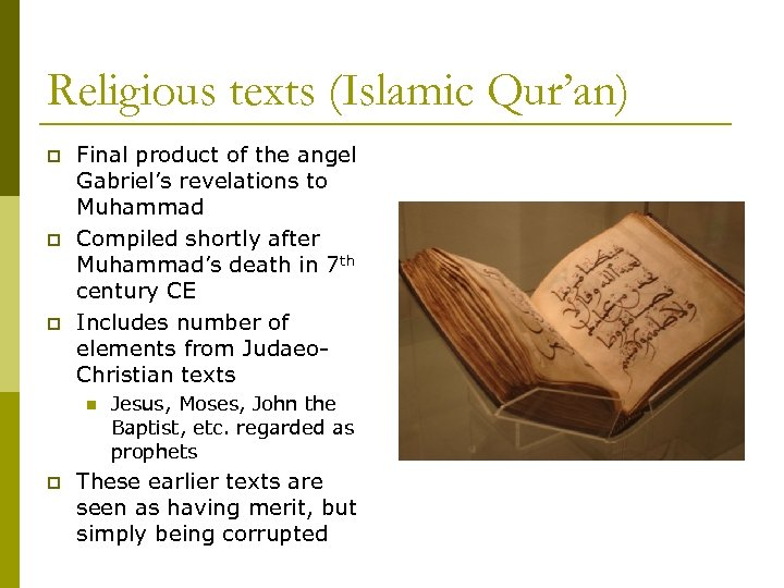Religious texts (Islamic Qur'an) p p p Final product of the angel Gabriel's revelations