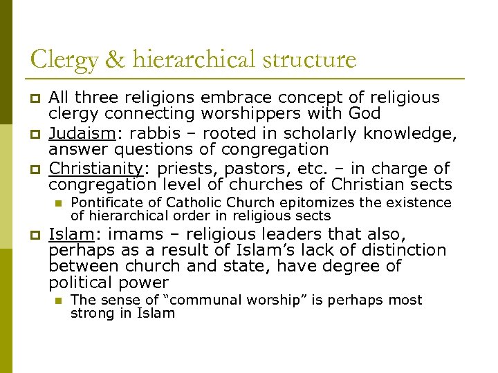 Clergy & hierarchical structure p p p All three religions embrace concept of religious