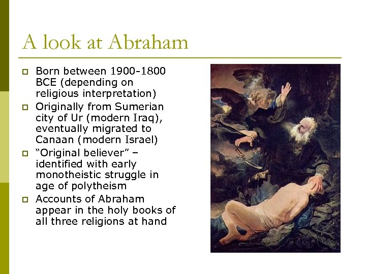 A look at Abraham p p Born between 1900 -1800 BCE (depending on religious