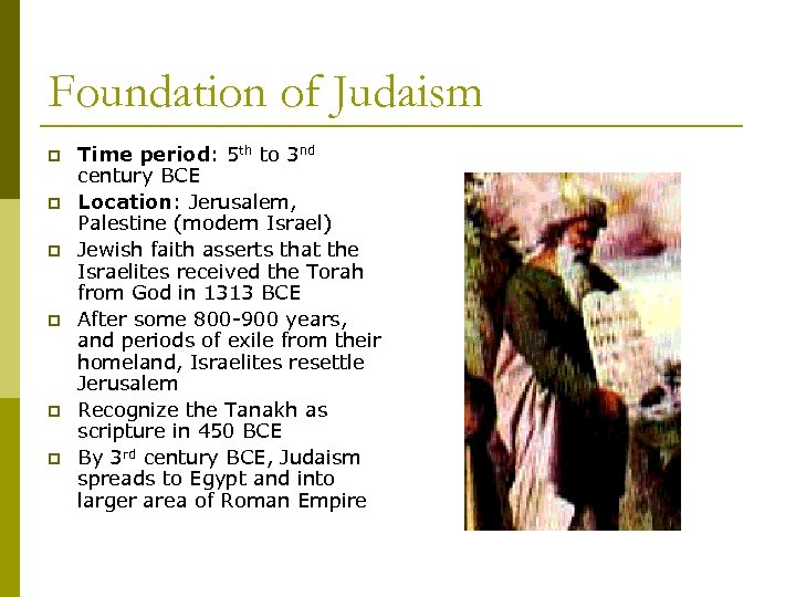 Foundation of Judaism p p p Time period: 5 th to 3 nd century