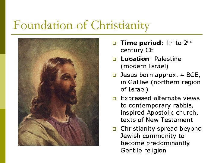Foundation of Christianity p p p Time period: 1 st to 2 nd century