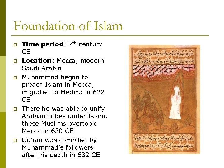 Foundation of Islam p p p Time period: 7 th century CE Location: Mecca,