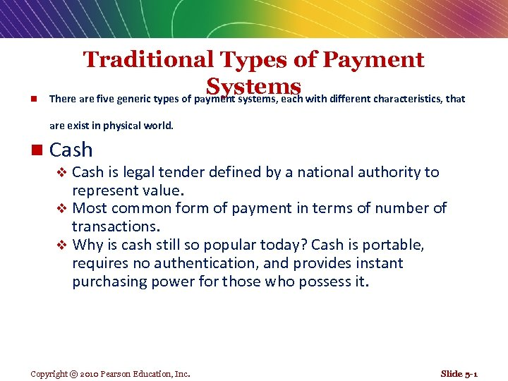 n Traditional Types of Payment Systems There are five generic types of payment systems,
