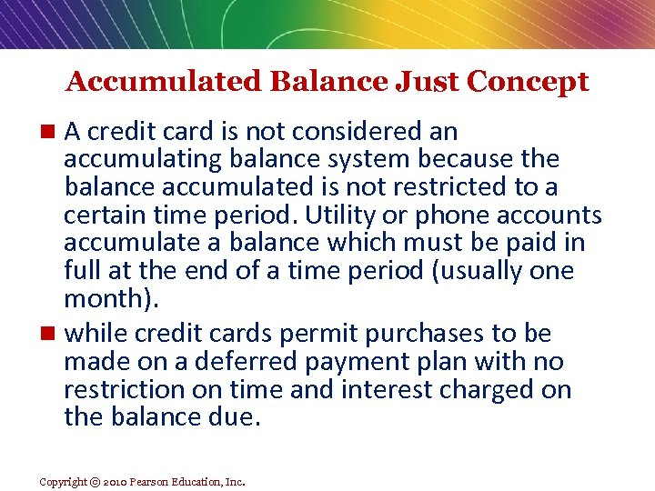 Accumulated Balance Just Concept A credit card is not considered an accumulating balance system
