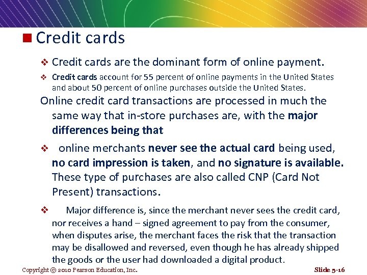 n Credit cards v Credit cards are the dominant form of online payment. v