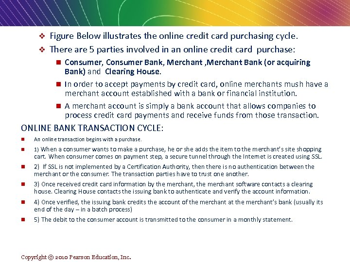 Figure Below illustrates the online credit card purchasing cycle. v There are 5 parties