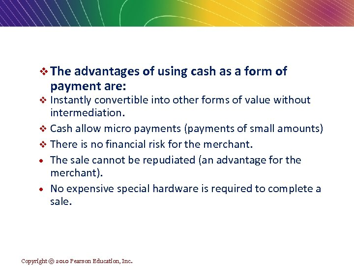 v The advantages of using cash as a form of payment are: v Instantly