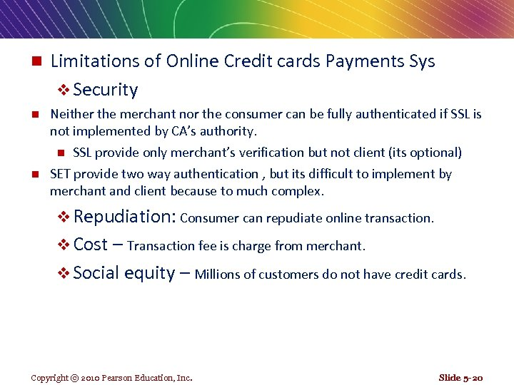 n Limitations of Online Credit cards Payments Sys v Security Neither the merchant nor