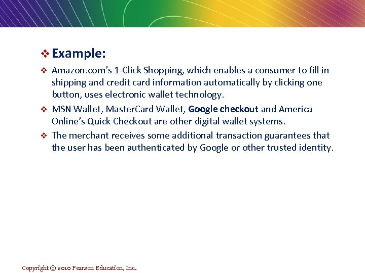 v Example: Amazon. com's 1 -Click Shopping, which enables a consumer to fill in
