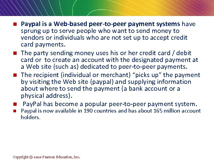 Paypal is a Web-based peer-to-peer payment systems have sprung up to serve people who