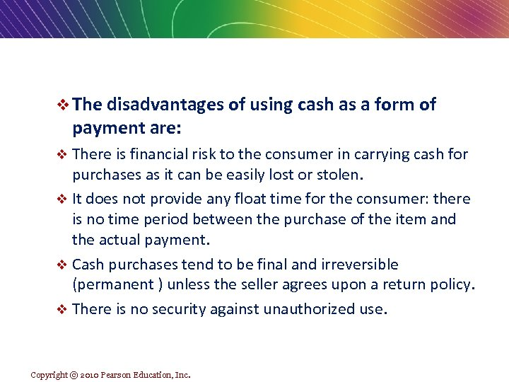 v The disadvantages of using cash as a form of payment are: v There