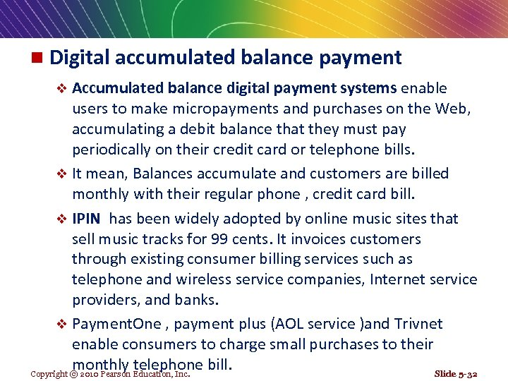 n Digital accumulated balance payment v Accumulated balance digital payment systems enable users to