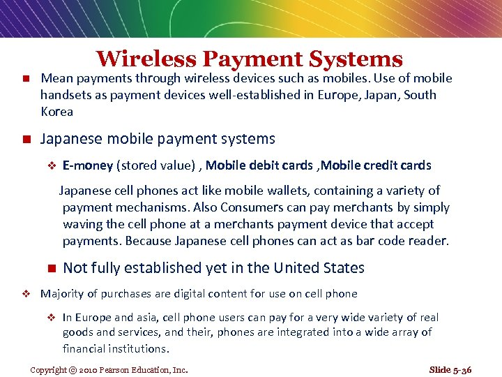 Wireless Payment Systems n Mean payments through wireless devices such as mobiles. Use of
