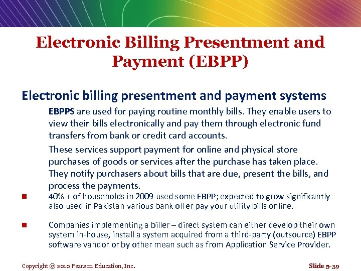 Electronic Billing Presentment and Payment (EBPP) Electronic billing presentment and payment systems EBPPS are