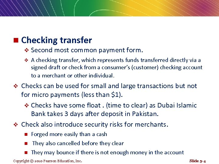 n Checking transfer v Second most common payment form. v A checking transfer, which