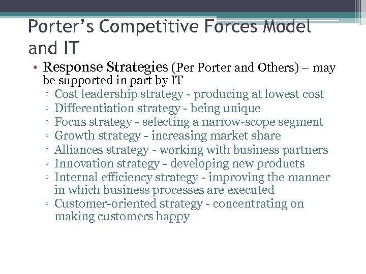 Porter's Competitive Forces Model and IT • Response Strategies (Per Porter and Others) –