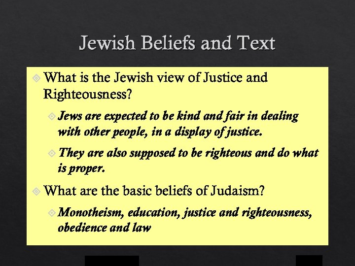 Jewish Beliefs and Text What is the Jewish view of Justice and Righteousness? Jews