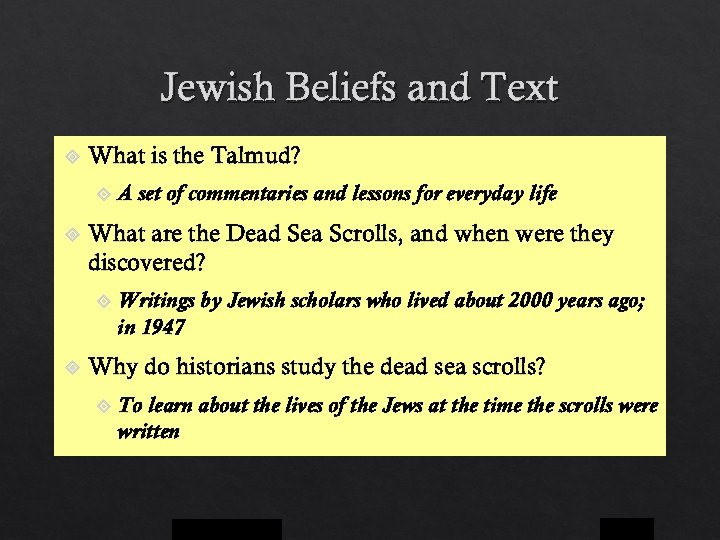 Jewish Beliefs and Text What is the Talmud? What are the Dead Sea Scrolls,