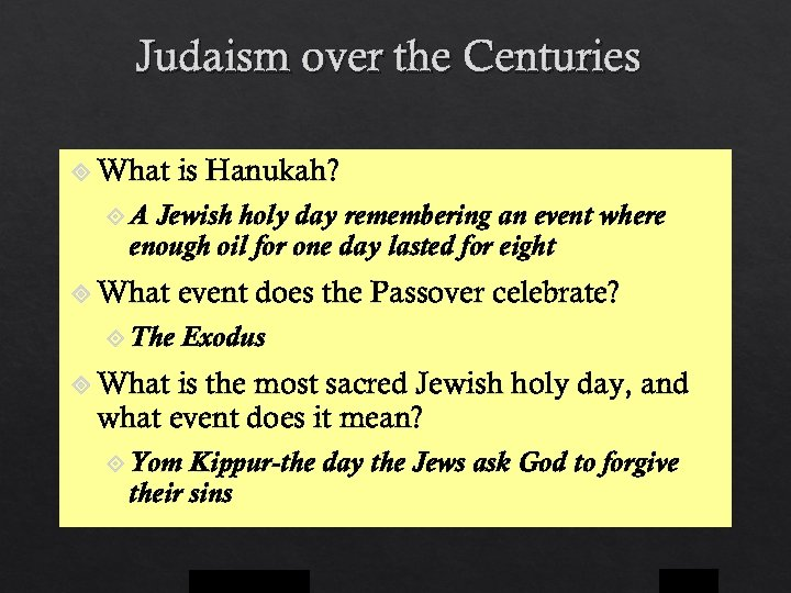 Judaism over the Centuries What is Hanukah? A Jewish holy day remembering an event