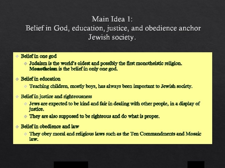 Main Idea 1: Belief in God, education, justice, and obedience anchor Jewish society. Belief