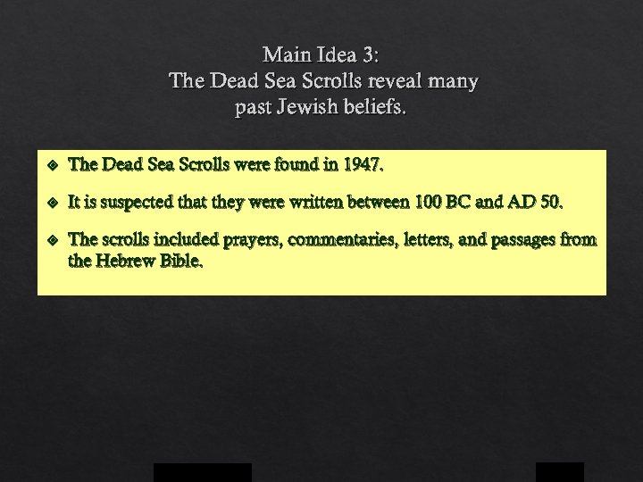 Main Idea 3: The Dead Sea Scrolls reveal many past Jewish beliefs. The Dead