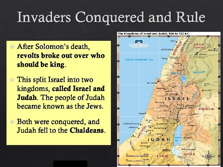 Invaders Conquered and Rule After Solomon's death, revolts broke out over who should be