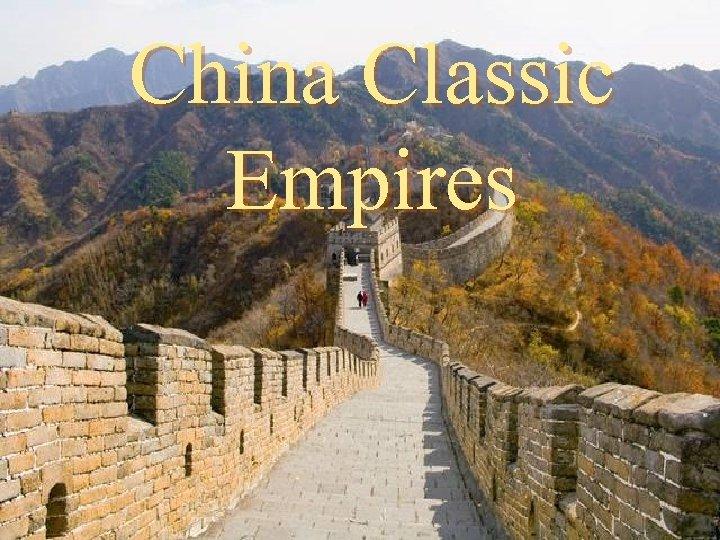 China Classic Empires