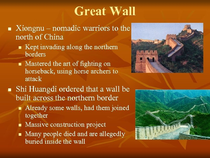 Great Wall n Xiongnu – nomadic warriors to the north of China n n