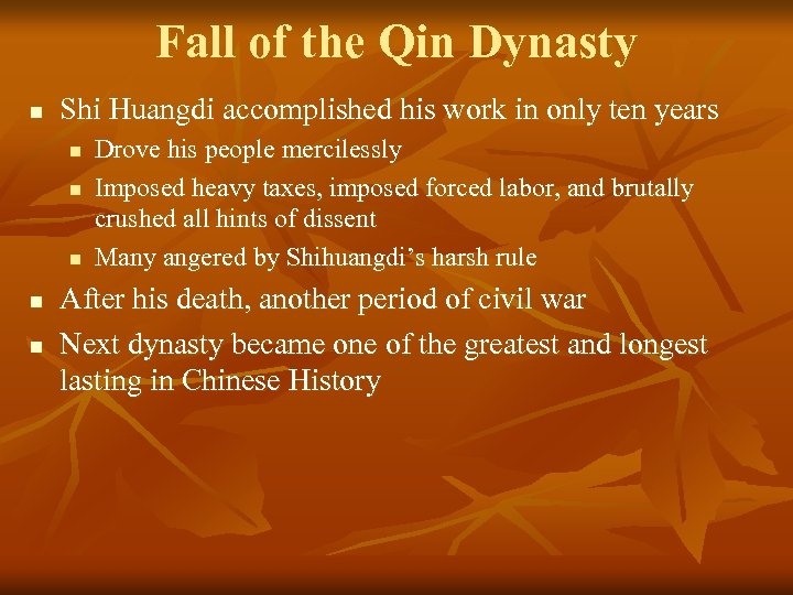 Fall of the Qin Dynasty n Shi Huangdi accomplished his work in only ten