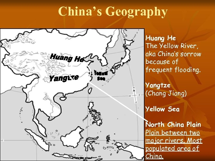 China's Geography Huang He The Yellow River, aka China's sorrow because of frequent flooding.