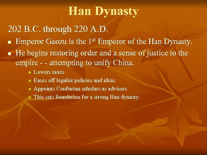 Han Dynasty 202 B. C. through 220 A. D. n n Emperor Gaozu is