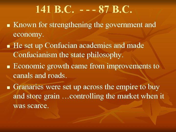 141 B. C. - - - 87 B. C. n n Known for strengthening