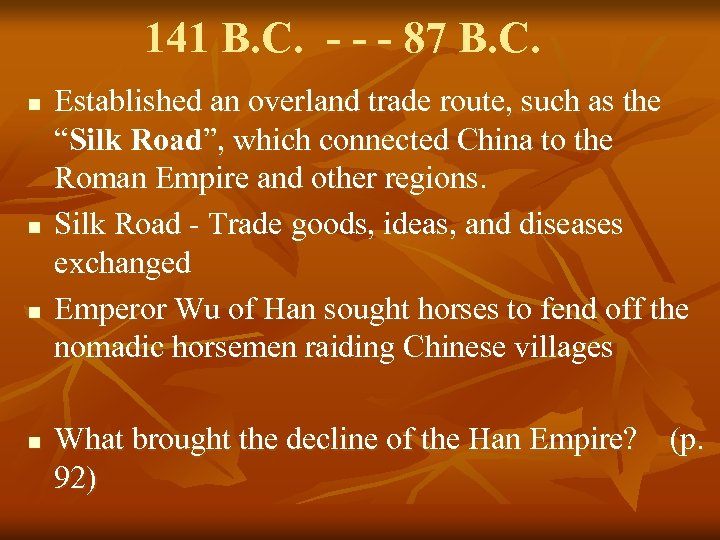 141 B. C. - - - 87 B. C. n n Established an overland
