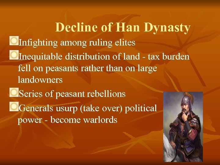 Decline of Han Dynasty Infighting among ruling elites Inequitable distribution of land - tax
