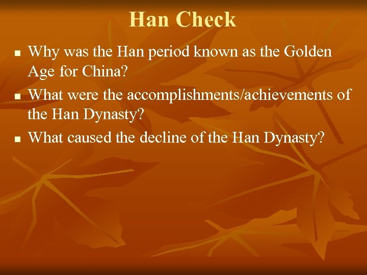 Han Check n n n Why was the Han period known as the Golden