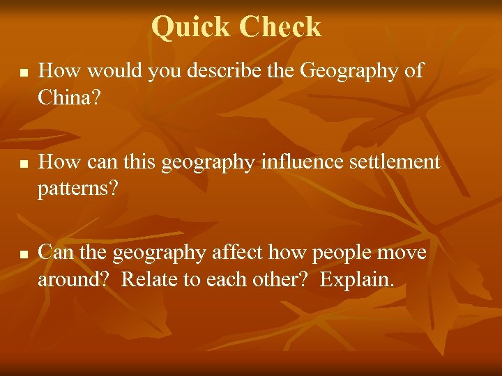 Quick Check n n n How would you describe the Geography of China? How