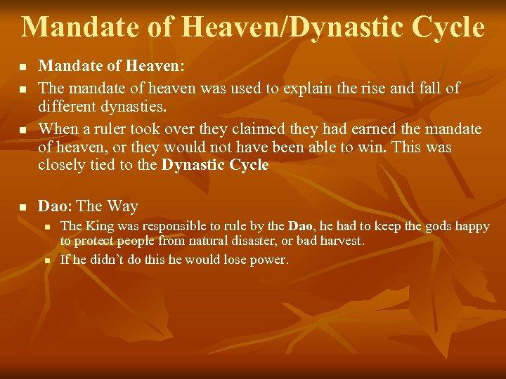 Mandate of Heaven/Dynastic Cycle n n Mandate of Heaven: The mandate of heaven was