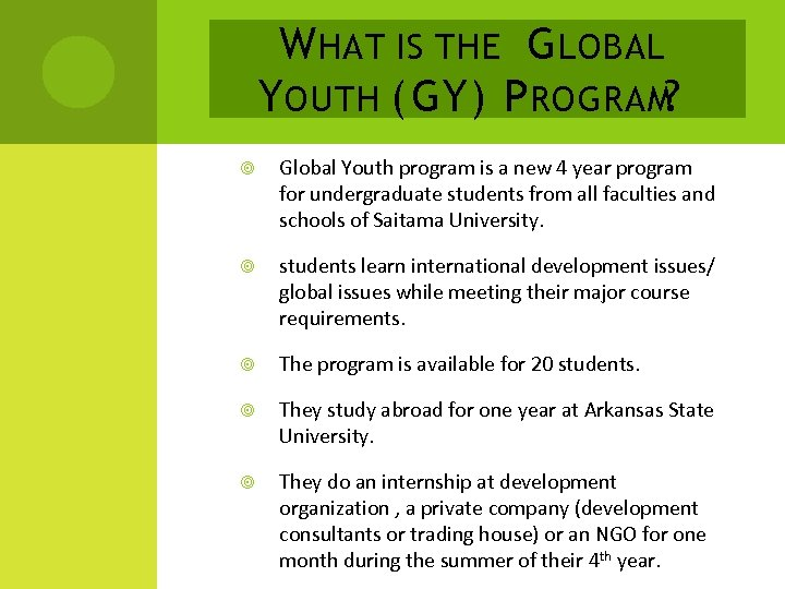 W HAT IS THE G LOBAL Y OUTH ( GY) P ROGRAM? Global Youth