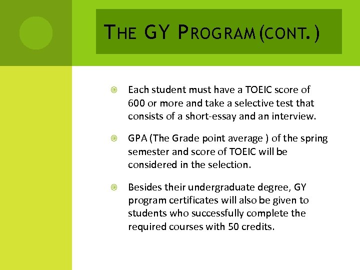 T HE GY P ROGRAM (CONT. ) Each student must have a TOEIC score