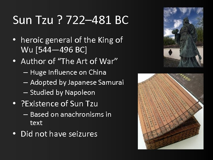 Sun Tzu ? 722– 481 BC • heroic general of the King of Wu