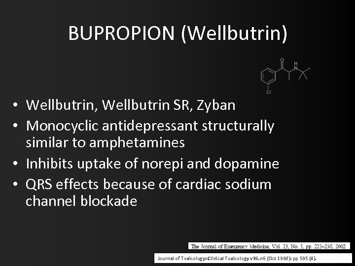 BUPROPION (Wellbutrin) • Wellbutrin, Wellbutrin SR, Zyban • Monocyclic antidepressant structurally similar to amphetamines