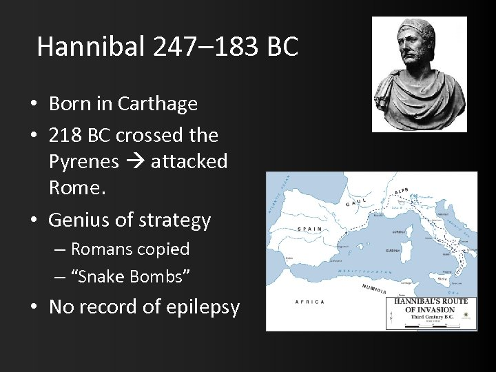Hannibal 247– 183 BC • Born in Carthage • 218 BC crossed the Pyrenes