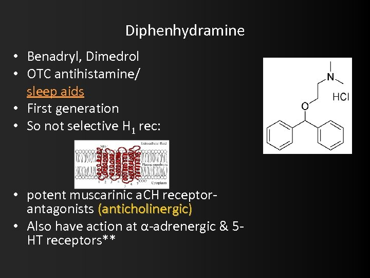 Diphenhydramine • Benadryl, Dimedrol • OTC antihistamine/ sleep aids • First generation • So