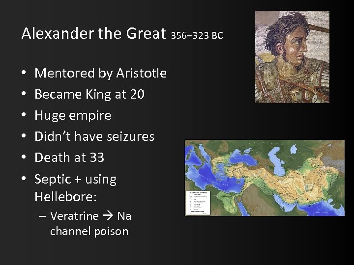Alexander the Great 356– 323 BC • • • Mentored by Aristotle Became King