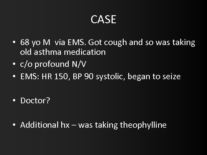 CASE • 68 yo M via EMS. Got cough and so was taking old