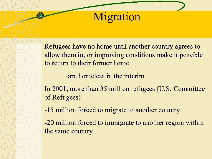Migration Refugees have no home until another country agrees to allow them in, or